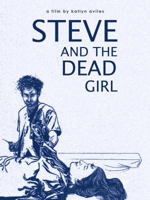 Steve And The Dead Girl